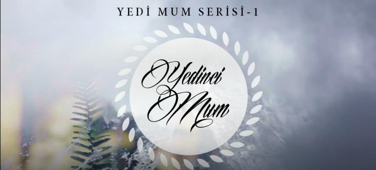YEDİNCİ MUM – Yedi Mum Serisi #1 – Ön Okuma