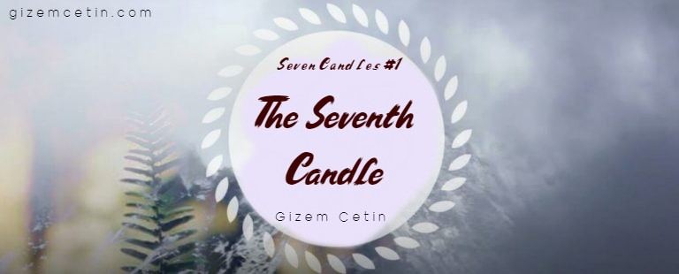 THE SEVENTH CANDLE – Seven Candles #1 – Prereading
